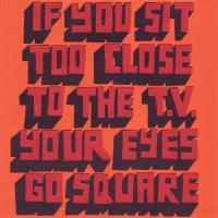 Mel Rye Illustration If You Sit Too Close To The T.V. Your Eyes Go Square